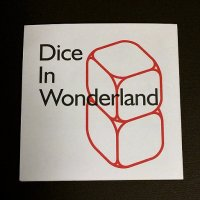 DICE IN WONDERLAND
